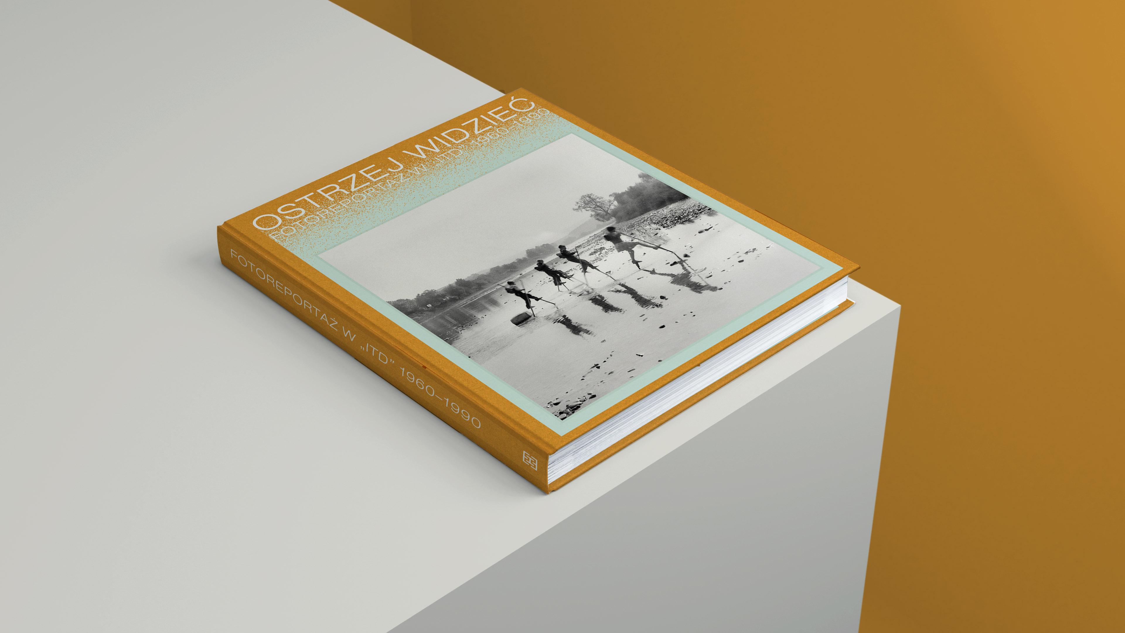 """Album """"Ostrzej widzieć. Fotoreportaż w «itd» 1960-1990"""" już niebawem w naszej księgarni"""
