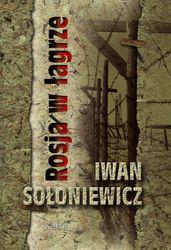 Iwan SOLONIEWICZ - Rosja w lagrze_Okladka_NEW_2.indd